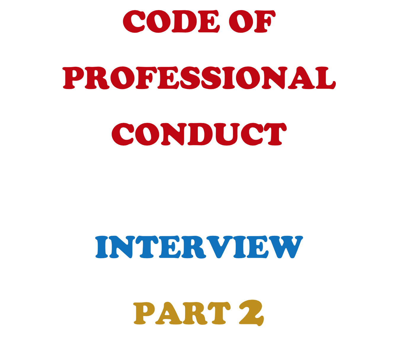 Ethics Professional Responsibility: Professional_Conduct_Part2